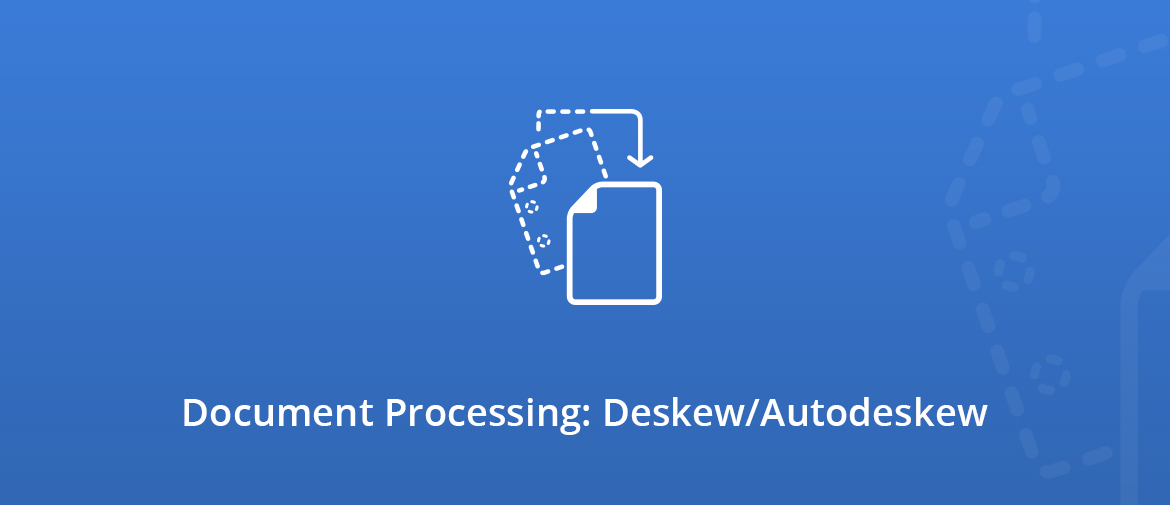 Illustration Document Processing: Deskew/Autodeskew