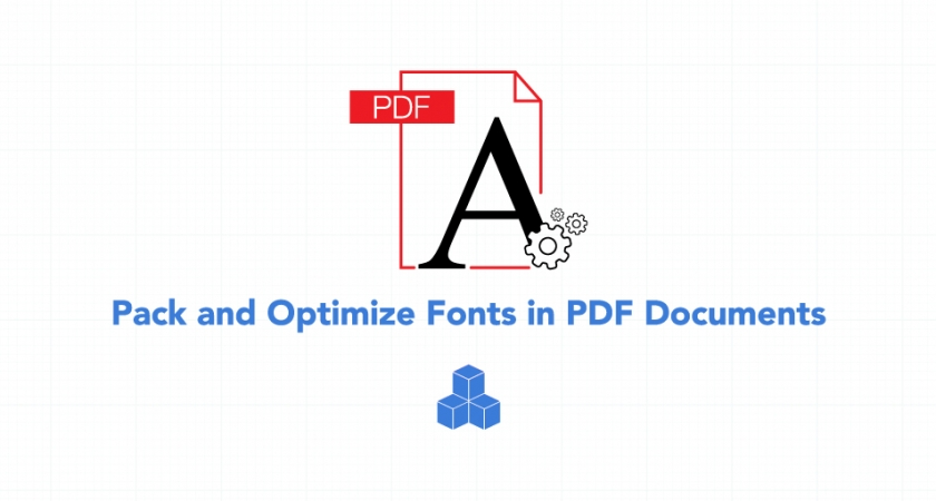 GdPicture.NET Document Imaging SDK allows you to pack and optimize fonts to reduce the size of PDF documents